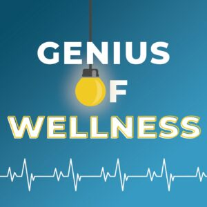 Genius of Wellness Podcast